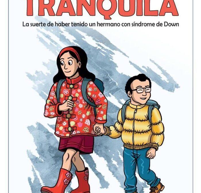 'TRANQUILA', un cómic sobre la figura de los hermanos que provoca un cambio de mirada